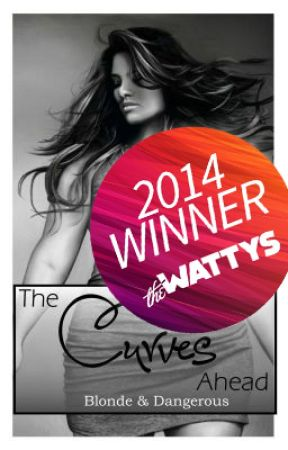 The Curves Ahead - Wattpad Award Winner by Blondeanddangerous