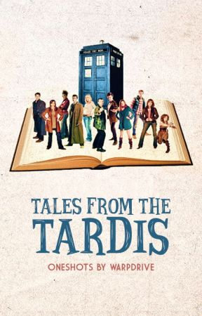 Tales from the TARDIS • Doctor Who by scifiphan