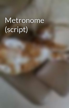 Metronome (script) by Arcticfox