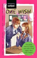 ONE WISH --♥ON HOLD♥-- by Gwyney