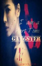 Part Time Gangster by jaycen_denise