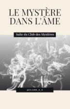 Le mystère dans l'âme by claire_e_z