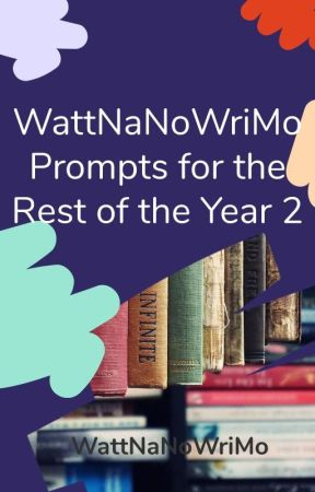Weekly Prompts for the Rest of the Year 2 by WattpadNaNoWriMo