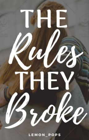 The Rules They Broke by lemon_pops