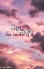 Star Crossed: The Ladies' Of War by Joan_Reign