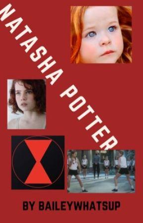 Natasha Potter (Romanoff) Book 1 by Baileywhatsup