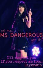 Ms.DANGEROUS ♔ by Empathyy_