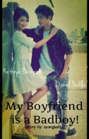 My Boyfriend is a Badboy! by ayangkulit