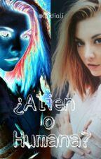¿Alien o humana? by lilidiali