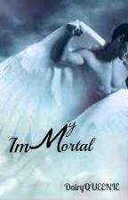 My Immortal (Completed) by DairyQUEENIE