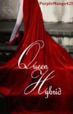 Draft: Queen Hybrid by PurpleMango428