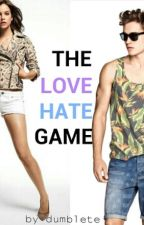 The Love Hate Game (being edited - feel free to read current chapters) by chevronrogue