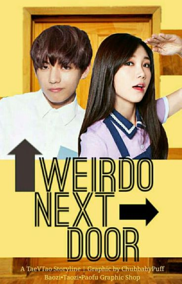 ✔Weirdo Next Door (A BTS V FANFICTION)