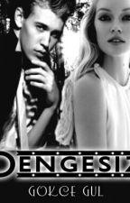 Dengesiz by Love2263