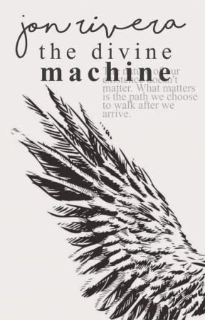 The Divine Machine by jonwrivera