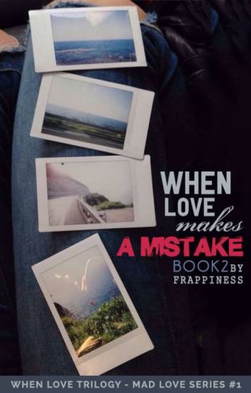 When Love Makes A Mistake (Book 2 of WL Trilogy) (ML, #2)