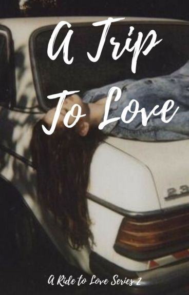 A Trip to Love (ARTL, #1) by frappiness