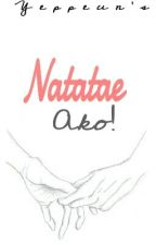 NATATAE AKO! (One Shot) by Yeppeun