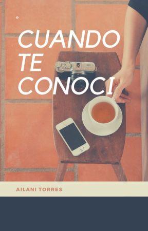 Cuando te conocí by Aila_Torres