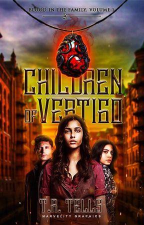 Children of Vertigo [Coming SOON] by tellsbooks