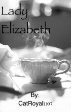 Lady Elizabeth by CatRoyal1107