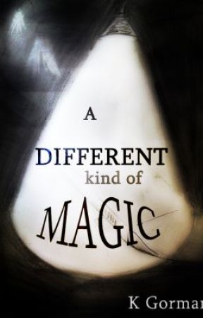 A Different Kind of Magic by KGorman