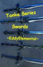 Tanka Series - Swords by EddyElemental