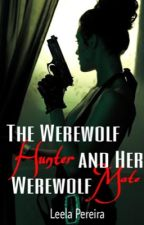 The Werewolf Hunter And Her Werewolf Mate by musicfreakforever