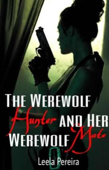 The Werewolf Hunter And Her Werewolf Mate