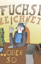Fuchsi zeichnet ... oder so by Alopex_Lagopus
