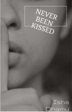 Never been kissed  by Kavya_2712