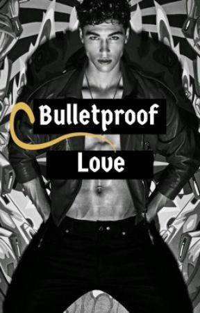 Bulletproof Love by hebafeel