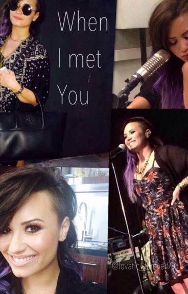 When i met you ( Demi Lovato Lesbian Fanfic)