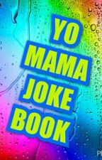 Yo Mama Joke Book by ThatGeekMegan