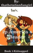 2P America x Reader: Kidnapped by thathetalianfangirl