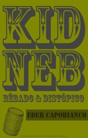 Kid Neb: Bêbado e Distópico by edercapobianco
