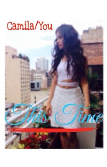 This Time (Camila/You)