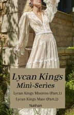 Lycan Kings Mistress (BOOK 1 IN LYCAN KINGS) by UseTheForce