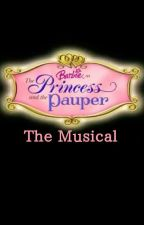 Barbie as The Princess and The Pauper Musical Script by Kit-Kat-24601