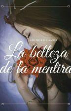 La belleza de la mentira by BritoMarte0