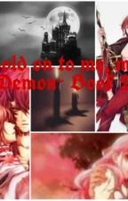 Hold on to me, my Demon~Book 2 (Fell for a Demon) by Aye_pirate_gurl