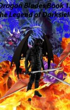 The Darksield Chronicles, Book 1: Legend of Spyro by DragonLord39