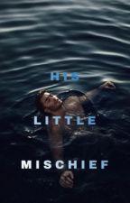 His Little Mischief by meeeeeellv