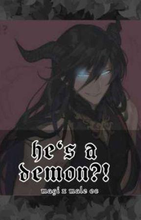 He's a demon?! (magi x male oc) by rosuliena
