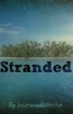 Stranded (One Direction Fan Fiction) by LauraAndSorcha