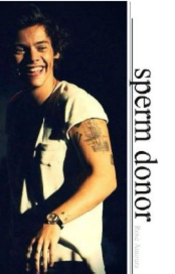 Sperm donor ♔ Harry Styles [ In French ]