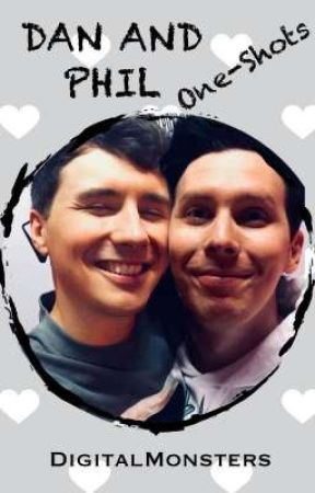 Dan and Phil One-Shots by DigitalMonsters