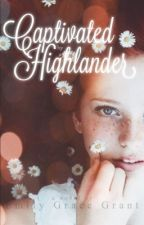 Captivated by a Highlander by EmilyGraceGrant