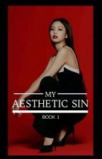 My Aesthetic Sin by blinksarepink