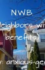 Neighbors with benefits by Anxious-geek